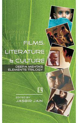 Films, Literature and Culture: Deepa Mehta's Elements Trilogy 9788131600092