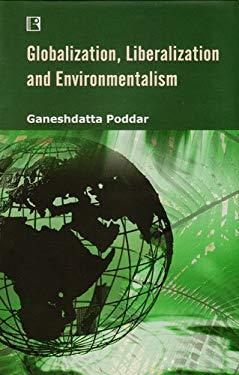 Globalization, Liberalization and Environmentalism 9788131601099