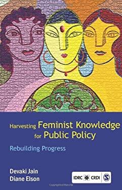 Harvesting Feminist Knowledge for Public Policy: Rebuilding Progress 9788132107415