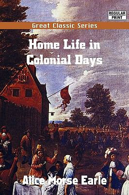 Home Life in Colonial Days 9788132018414