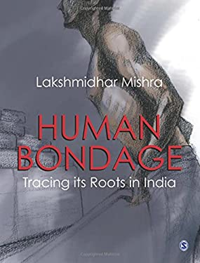 Human Bondage: Tracing Its Roots in India 9788132105602