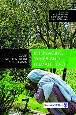 Interlacing Water and Human Health: Case Studies from South Asia 9788132107255