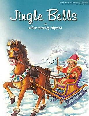 Jingle Bells and Other Nursery Rhymes 9788131904329