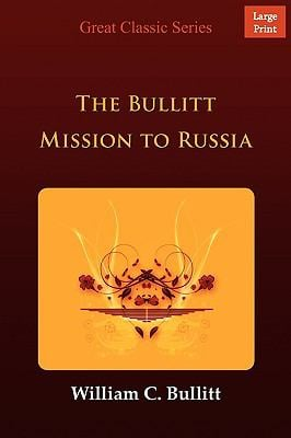 The Bullitt Mission to Russia 9788132002802