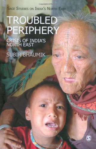 Troubled Periphery: Crisis of India's North East 9788132102373