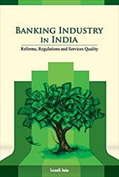 Banking Industry in India: Reforms, Regulations and Services Quality 22489151