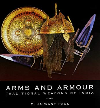 Arms and Armour: Traditional Weapons of India 9788174363404