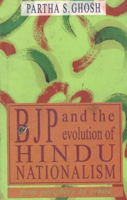 BJP and the Evolution of Hindu Nationalism: From Periphery to Centre 9788173042539