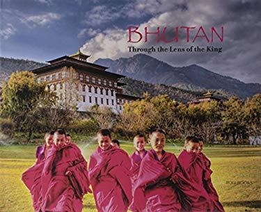 Bhutan: Through the Lens of the King 9788174368591