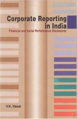 Corporate Reporting in India: Financial and Social Performance Disclosures 9788177081213