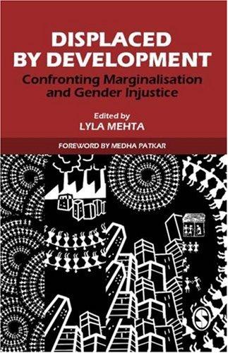 Displaced by Development: Confronting Marginalisation and Gender Injustice 9788178299006