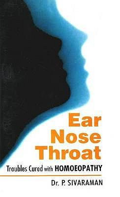 Ear, Nose & Throat: Troubled Cures with Homoeopathy 9788170212034