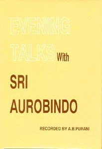 Evening Talks with Sri Aurobindo 9788170600930