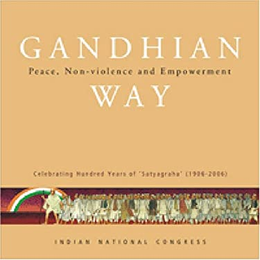 Gandhian Way: Peace, Non-Violence and Empowerment 9788171886487