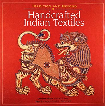Handcrafted Indian Textiles: Tradition and Beyond 9788174360847