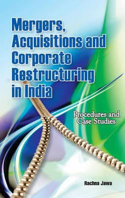 Mergers, Acquisitions and Corporate Restructuring in India: Procedures and Case Studies 9788177082104