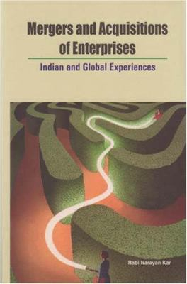 Mergers and Acquisitions of Enterprises: Indian and Global Experiences 9788177081053