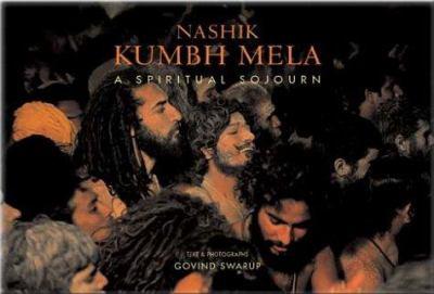 Nashik Kumbh Mela: A Spirtual Sojourn 9788175083790