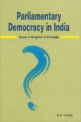 Parliamentary Democracy in India: Does it Require a Change? 9788177080506