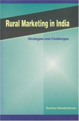 Rural Marketing in India: Strategies and Challenges 9788177081206