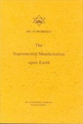 Supramental Manifestation Upon Earth