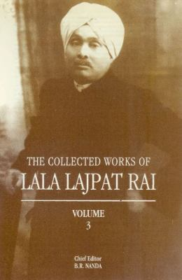 The Collected Works of Lala Lajpat Rai: Volume 3 9788173045417