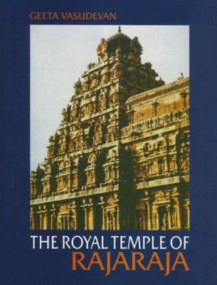 The Royal Temple of Rajaraja: An Instrument of Imperial Cola Power