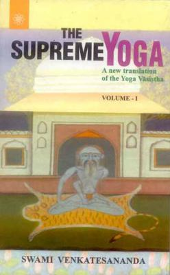 The Supreme Yoga: A New Translation of the Yoga Vasistha 9788178222608