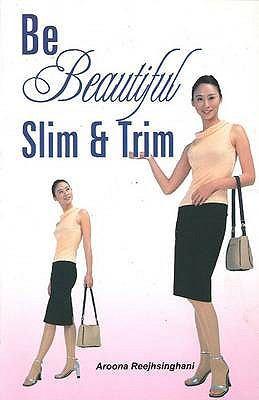 Be Beautiful Slim and Trim 9788180562020