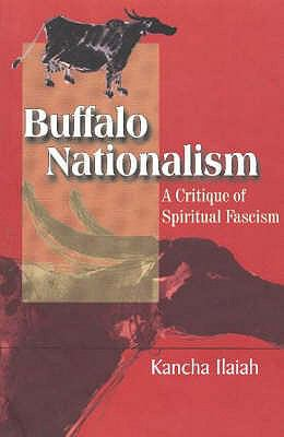 Buffalo Nationalism: A Critique of Spirital Fascism 9788185604695