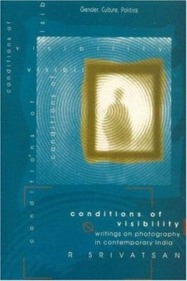 Conditions of Visibility: Writings on Photography in Contemporary India 9788185604282