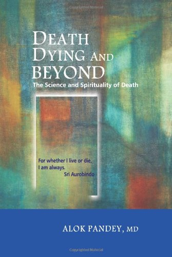 Death Dying and Beyond: The Science and Spirituality of Death 9788183281447