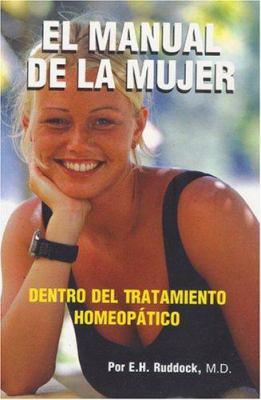 El Manual de La Mujer: Dentro Del Tratmiento Homeopatico 9788180565212