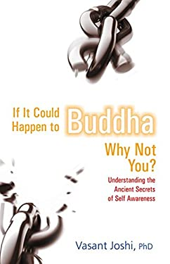 If It Could Happen to Buddha, Why Not You?: Understanding the Ancient Secrets of Self Awareness 9788183281560