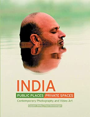 India: Public Places, Private Spaces: Contemporary Photography and Video Art 9788185026824