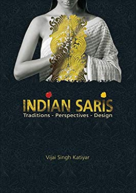 Indian Saris: Traditions - Perspectives - Design 9788183281225