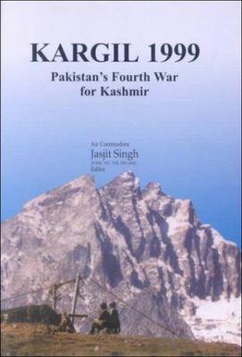 Kargil 1999: Pakistan's Fourth War for Kashmir