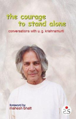 The Courage to Stand Alone: Conversations with U. G. Krishnamurti 9788187967064