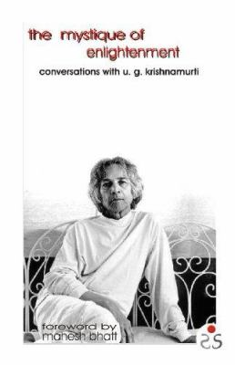 The Mystique of Enlightenment: Conversations with U. G. Krishnamurti 9788187967095