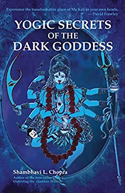 Yogic Secrets of the Dark Goddess: Lightning Dance of the Supreme Shakti 9788183280969