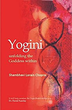 Yogini: Unfolding the Goddess Within 9788183280358