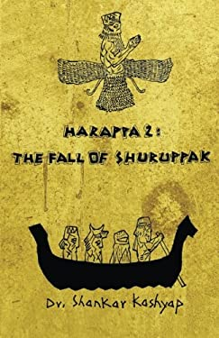 Harappa 2: The Fall of Shuruppak (Volume 2)