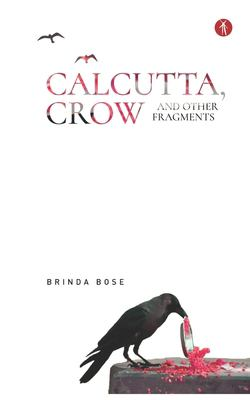 Calcutta, Crow and other fragments