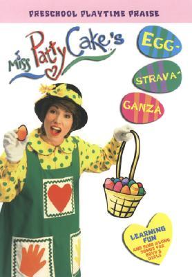 Miss Pattycake's Egg-Strava-Ganza!