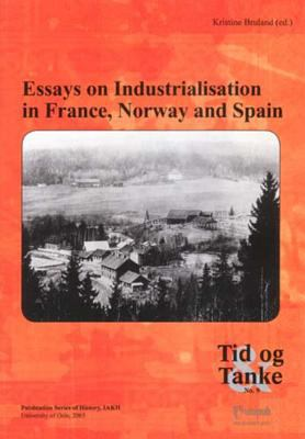Essays on Industrialisation in France, Norway and Spain 9788274772052
