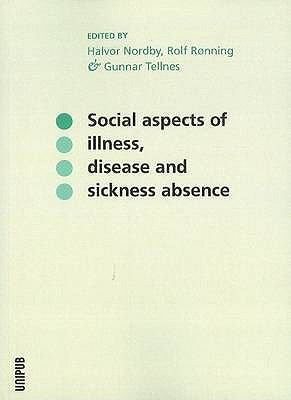 Social Aspects of Illness, Disease and Sickness Absence 9788274774803