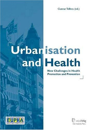 Urbanisation and Health: New Challenges in Health Promotion and Prevention 9788274772083