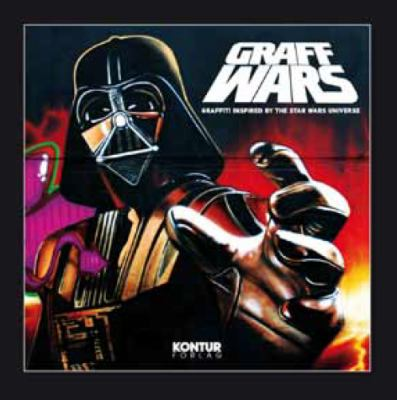 Graff Wars: Graffiti Inspired by the Star Wars Universe 9788293053033