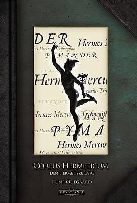 Corpus Hermeticum: Den Hermetiske L]re 9788299824330