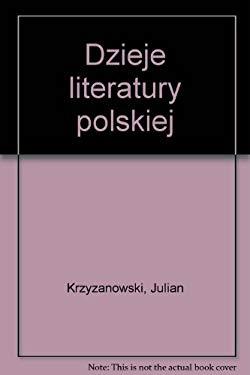 Dzieje literatury polskiej (Polish Edition)